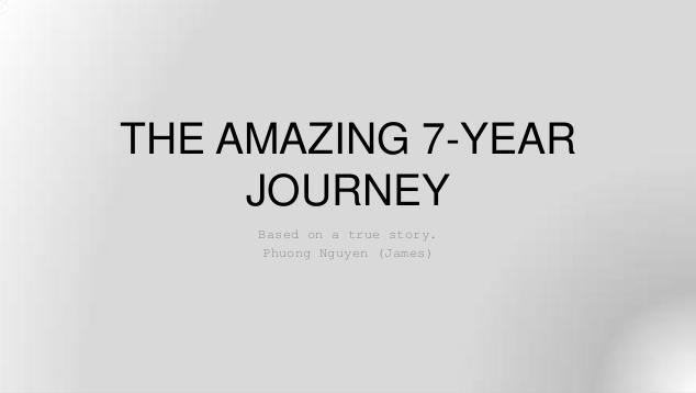 The amazing 7-year journey